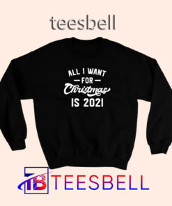 All I Want for Christmas Sweatshirt S – 3XL