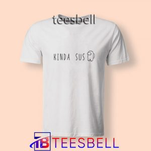 a1 Kinda Sus Impostor T Shirt 300x300 - Tees Bell - Cute Shirts for Teens