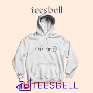 a4 Kinda Sus Impostor Hoodie 300x300 - Tees Bell - Cute Shirts for Teens