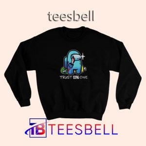 b3 Trust No One Sweatshirt 300x300 - Tees Bell - Cute Shirts for Teens