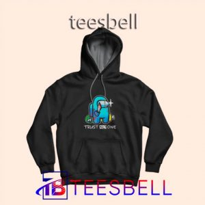 b4 Trust No One Hoodie 300x300 - Tees Bell - Cute Shirts for Teens