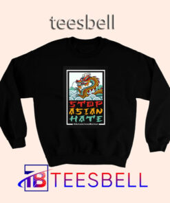 a3 Dragon Stop Asian Hate Sweatshirt 247x296 - Tees Bell - Cute Shirts for Teens