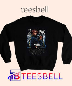 a3 Tupac Quote Sweatshirt 247x296 - Tees Bell - Cute Shirts for Teens