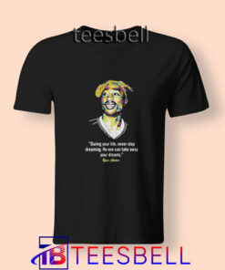 b1 Quote Tupac Shakur T Shirt 247x296 - Tees Bell - Cute Shirts for Teens