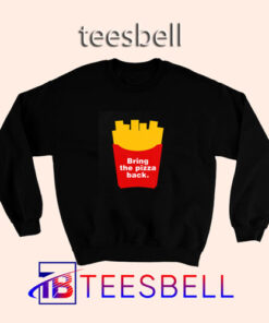 b3 Bring The Pizza Back Sweatshirt 247x296 - Tees Bell - Cute Shirts for Teens