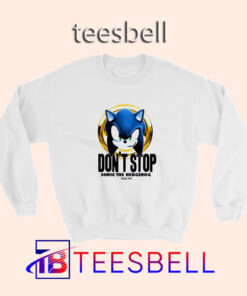 b3 Dont Stop Sonic Sweatshirt 247x296 - Tees Bell - Cute Shirts for Teens